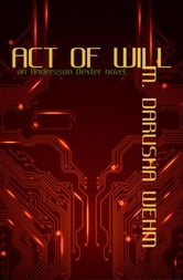 Act of Will - Andersson Dexter, #2 ebook by M. Darusha Wehm