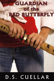 Guardian of the Red Butterfly ebook by D.S. Cuellar