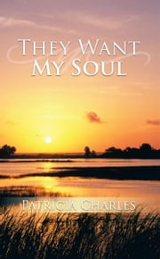 They Want My Soul ebook by Patricia Charles