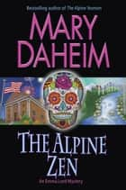 The Alpine Zen - An Emma Lord Mystery ebook by Mary Daheim
