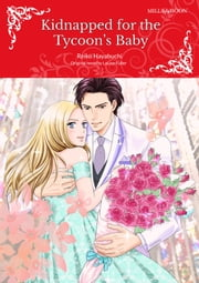KIDNAPPED FOR THE TYCOON'S BABY - Mills&Boon comics ebook by Louise Fuller, Reiko Hayabuchi
