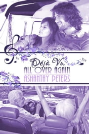 Déjà Vu All Over Again ebook by Ashantay  Peters