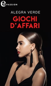 Giochi d'affari (eLit) eBook by Alegra Verde