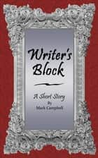 Writer's Block ebook by Mark Campbell