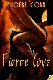 Fierce Love ebook by Phoebe Conn