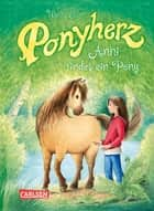 Ponyherz 1: Anni findet ein Pony ebook by Usch Luhn, Franziska Harvey