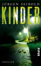 Kinder - Psychothriller ebook by Jürgen Seibold