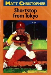 Shortstop from Tokyo ebook by Matt Christopher