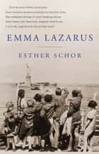 Emma Lazarus ebook by Esther Schor
