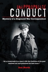 Inappropriate Conduct - Mystery of a Disgraced War Correspondent ebook by Don North
