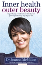 Inner Health Outer Beauty ebook by Joanna McMillan