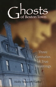 Ghosts of Boston Town ebook by Holly Nadler