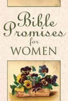 Bible Promises for Women ebook by B&H Editorial Staff