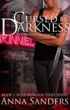 Cursed by Darkness (An Urban Fantasy Novel) ebook by Anna Sanders