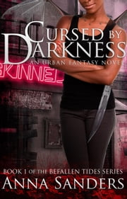 Cursed by Darkness (An Urban Fantasy Novel) - Befallen Tides, #1 ebook by Anna Sanders