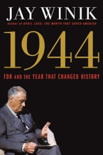 1944, FDR and the Year That Changed History