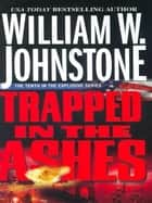 Trapped in the Ashes ebook by William W. Johnstone