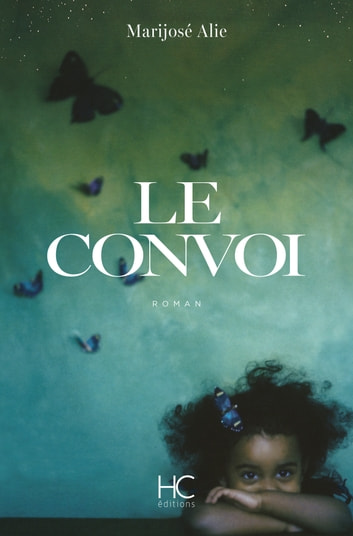 Le Convoi eBook by Marijose Alie