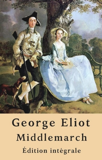 Middlemarch (Édition intégrale) ebook by George Eliot