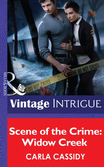 Scene of the Crime: Widow Creek (Mills & Boon Intrigue) ebook by Carla Cassidy