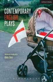 Contemporary English Plays - Eden's Empire; Alaska; Shades; A Day at the Racists; The Westbridge ebook by James Graham,DC Moore,Anders Lustgarten,Rachel De-lahay,Aleks Sierz,Alia Bano
