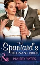 The Spaniard's Pregnant Bride (Mills & Boon Modern) (Heirs Before Vows, Book 1) ebook by Maisey Yates