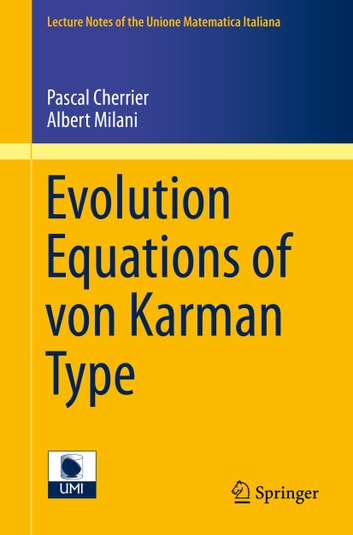 Evolution Equations of von Karman Type ebook by Pascal Cherrier,Albert Milani