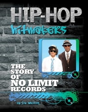 The Story of No Limit Records ebook by Jim Whiting