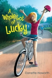 A Whole Lot of Lucky ebook by Danette Haworth