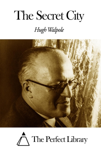 The Secret City ebook by Hugh Walpole