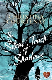 The Silent Touch of Shadows ebook by Christina Courtenay