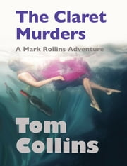 The Claret Murders ebook by Tom Collins