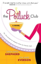 Potluck Club, The - A Novel ebook by Linda Evans Shepherd,Eva Marie Everson