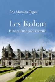 Les Rohan ebook by Eric MENSION-RIGAU
