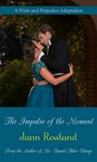 The Impulse of the Moment ebook by
