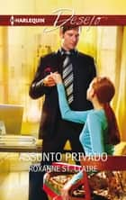 Assunto privado ebook by Roxanne St. Claire