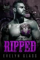 Ripped (Book 2) - Sons of Judah MC, #2 ebook by Evelyn Glass