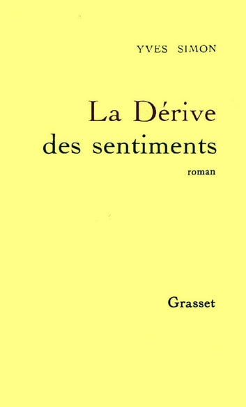 La dérive des sentiments ebook by Yves Simon