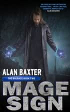 MageSign - The Balance, #2 ebook by Alan Baxter