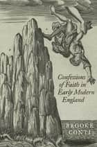 Confessions of Faith in Early Modern England ebook by Brooke Conti