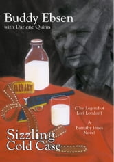 Sizzling Cold Case - (The Legend of Lori London) A Barnaby Jones Novel ebook by Buddy Ebsen with Darlene Quinn