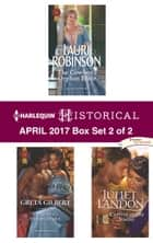 Harlequin Historical April 2017 - Box Set 2 of 2 - The Cowboy's Orphan Bride\The Spaniard's Innocent Maiden\Captive of the Viking ebook by Lauri Robinson, Greta Gilbert, Juliet Landon