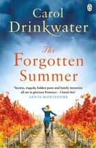 The Forgotten Summer ebook by Carol Drinkwater