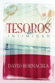 Tesoros de intimidad ebook by Dr. David Hormachea