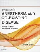 Stoelting's Anesthesia and Co-Existing Disease E-Book ebook by Roberta L. Hines, MD, Katherine Marschall,...