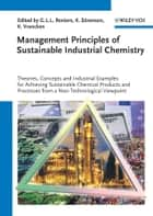 Management Principles of Sustainable Industrial Chemistry ebook by Genserik L. L. Reniers,Karl Vrancken,Kenneth Sörensen