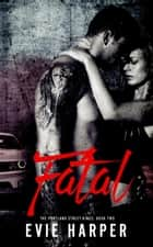Fatal - Portland Street Kings, #2 ebook by Evie Harper