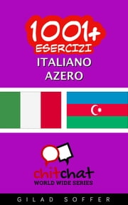 1001+ Esercizi Italiano - Azerbaijani ebook by Gilad Soffer