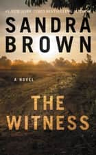 The Witness ebook by Sandra Brown