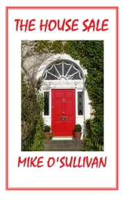 The House Sale ebook by Mike O'Sullivan